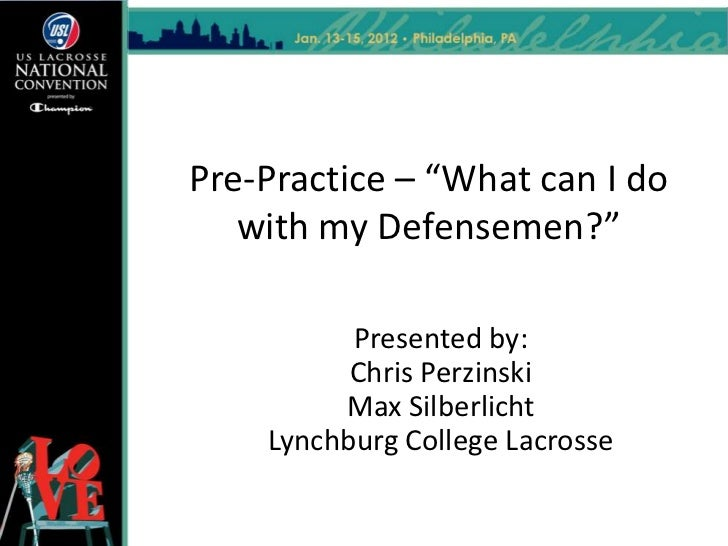 "Pre-Practice – ""What can I do   with my Defensemen?""          Presented by:          Chris Perzinski         Max Silberlic..."
