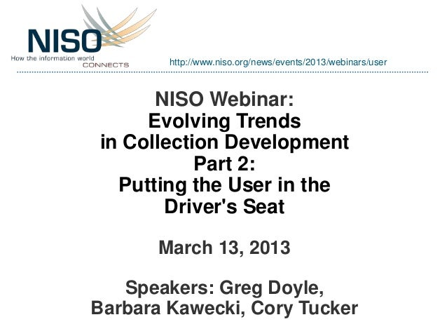 NISO Webinar: Evolving Trends in Collection Development Part 2: Putting the User in the Driver's Seat