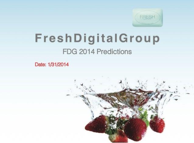 FDG 2014 Predictions! Date: 1/31/2014!