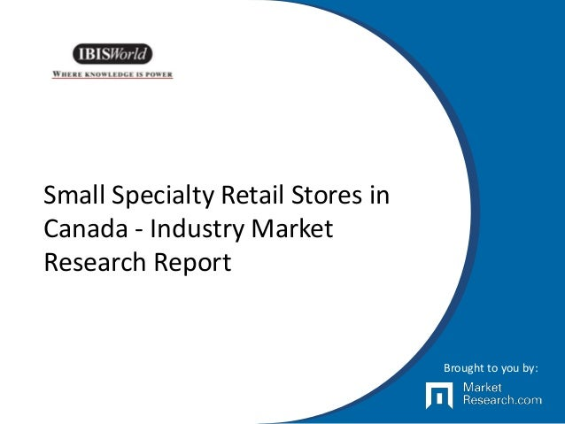 industry analysis project specialty retail Current, comprehensive coverage of the bakery product manufacturing industry includes: industry forecasts, trends, financial information & detailed analysis.