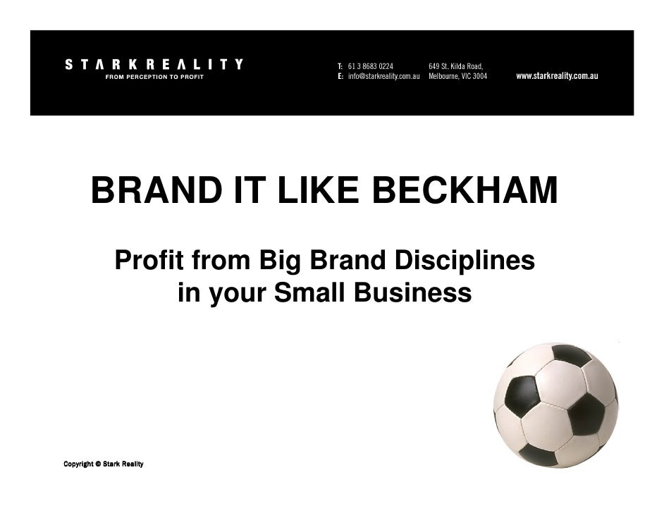 BRAND IT LIKE BECKHAM                Profit from Big Brand Disciplines                     in your Small Business     Copy...