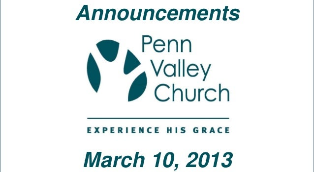 Penn Valley Church Announcements 3-10-13
