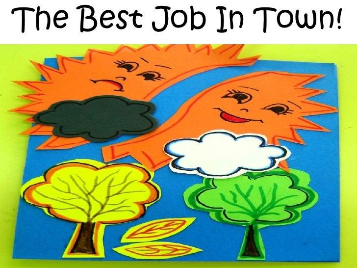 Best Job in Town!