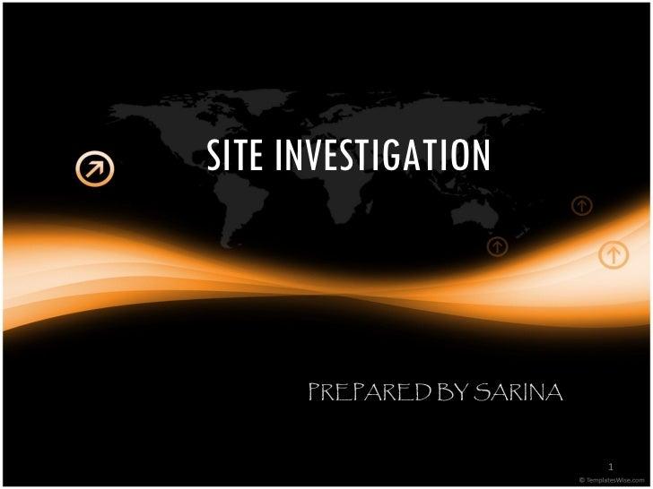 SITE INVESTIGATION PREPARED BY SARINA
