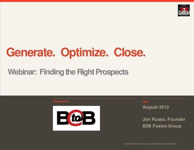 © 2013 B2B Fusion Group / Proprietary & Confidential DatePrepared for © 2013 B2B Fusion Group / Proprietary & Confidential...