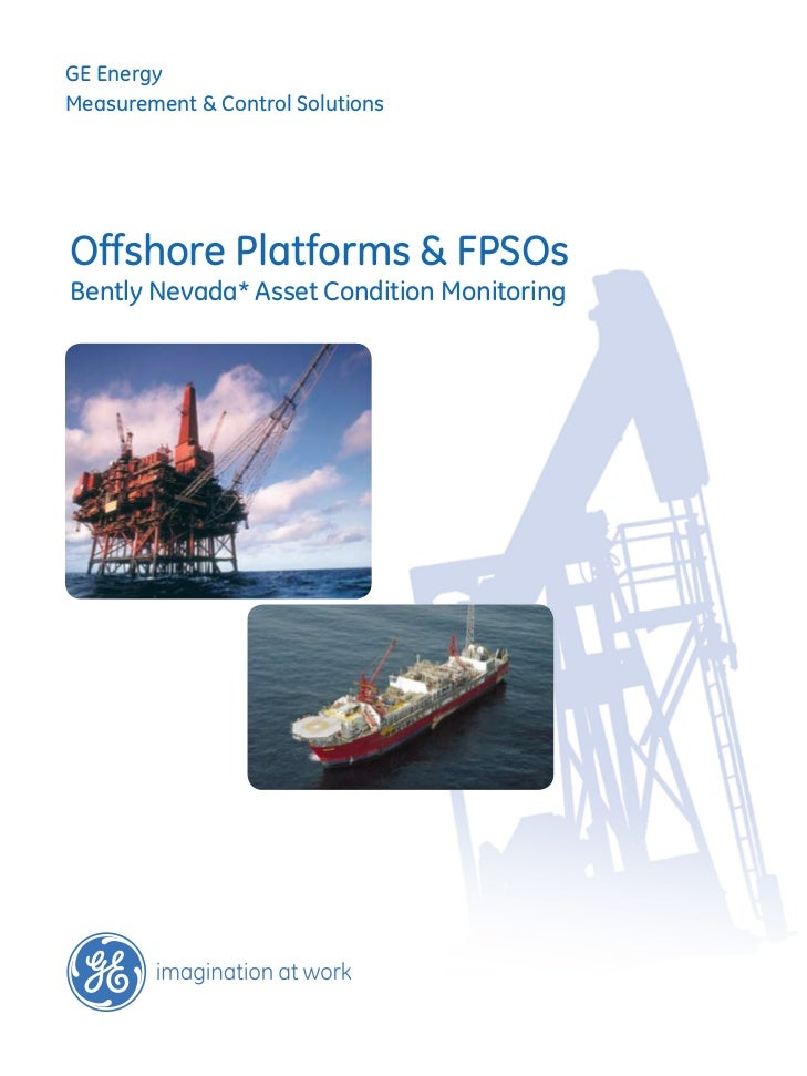 Offshore Platforms & FPSOs Bently Nevada* Asset Condition Monitoring
