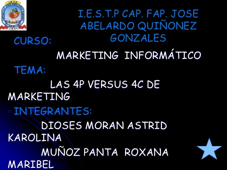 I.E.S.T.P CAP. FAP. JOSE ABELARDO QUIÑONEZ GONZALES<br />  CURSO: <br />MARKETING  INFORMÁTICO<br />TEMA: <br />LAS 4P VER...