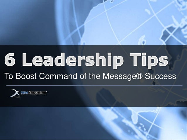 6 Leadership Tips To Boost Command of the Message® Success