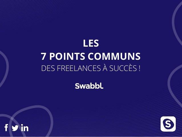 LES 7 POINTS COMMUNS DES FREELANCES À SUCCÈS !