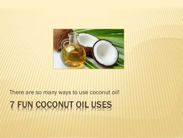 7 Fun Coconut Oil Uses
