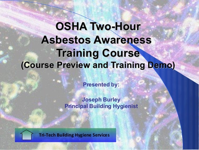 OSHA Two-Hour    Asbestos Awareness      Training Course(Course Preview and Training Demo)                        Presente...