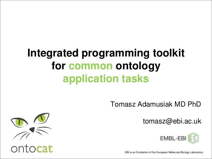 OntoCAT - integrated programming toolkit for common ontology application tasks [BOSC2011]