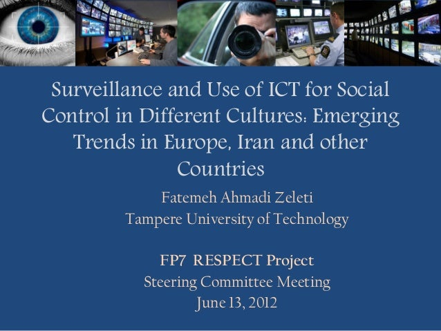 Surveillance and Use of ICT for Social Control in Different Cultures: Emerging Trends in Europe, Iran and other Countries