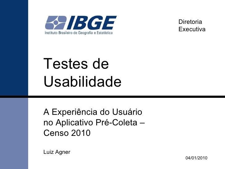 Palestra - Usabilidade - A Experiência do Usuário no Aplicativo do Censo