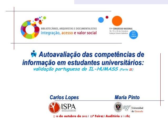 Autoavaliação das competências deinformação em estudantes universitários:   validação portuguesa do IL-HUMASS             ...
