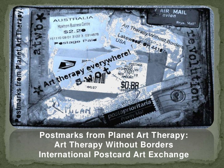 Postmarks from Planet Art Therapy:    Art Therapy Without BordersInternational Postcard Art Exchange