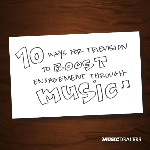 10 Ways for Television to Boost Engagement Through Music