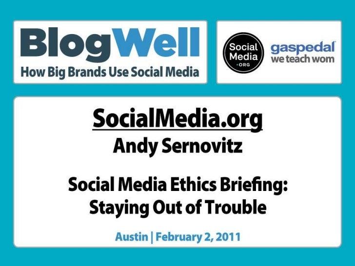 BlogWell Austin Social Media Ethics Briefing, presented by Andy Sernovitz
