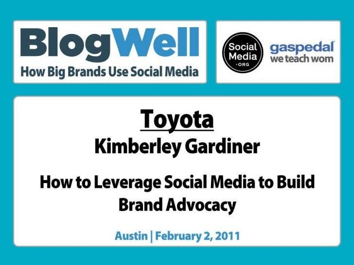 BlogWell Austin Social Media Case Study: Toyota, presented by Kimberley Gardiner