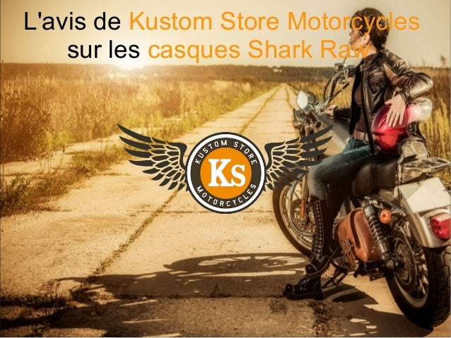 L'avis de Kustom Store Motorcycles sur les casques Shark Raw:
