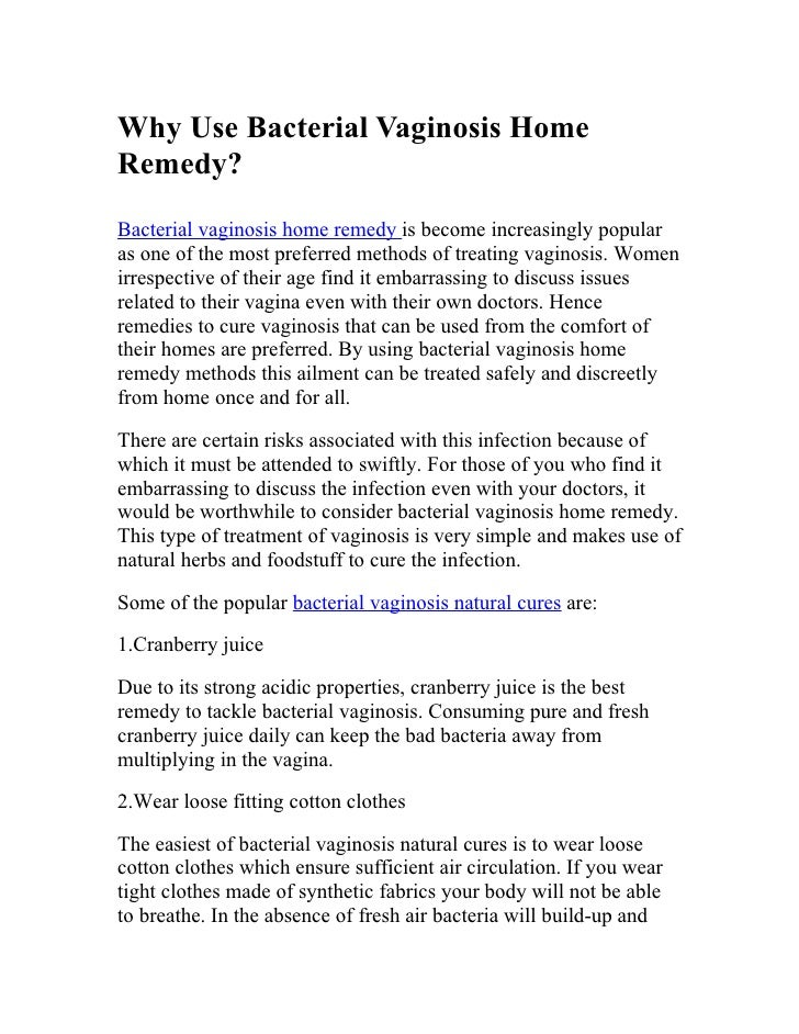Why Use Bacterial Vaginosis HomeRemedy?Bacterial vaginosis home remedy is become increasingly popularas one of the most pr...