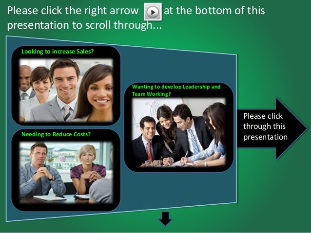 Please click the right arrow at the bottom of this  presentation to scroll through...  Wanting to develop Leadership and  ...