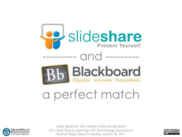 --------- and ---------a perfect match     Abby Bedford, MSI, Health Sciences Librarian 2011 Teaching & Learning with Tech...