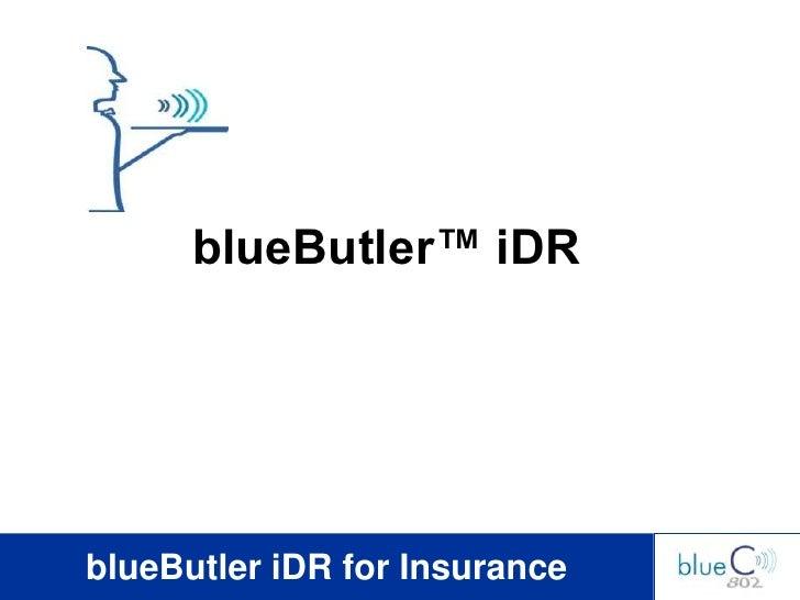 blueButler™ iDRblueButler iDR for Insurance
