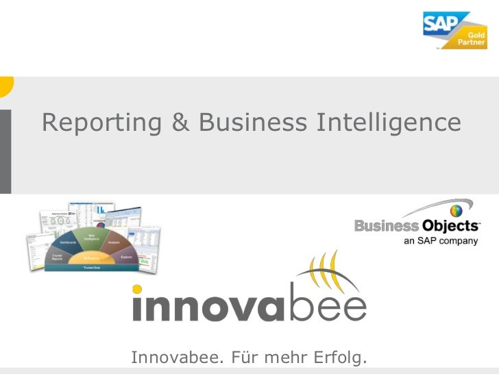 Reporting & Business Intelligence       Innovabee. Für mehr Erfolg.                                     © Innovabee GmbH  ...