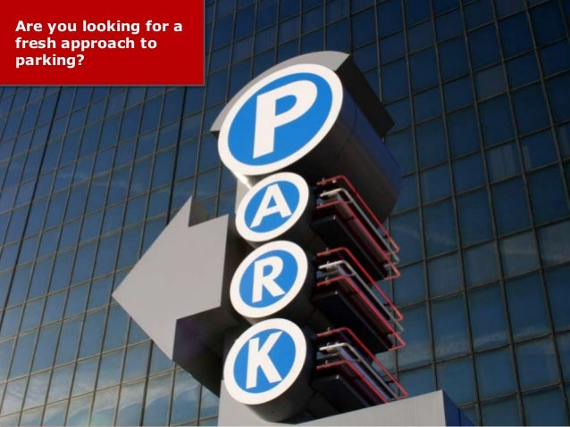Are you looking for afresh approach toparking?