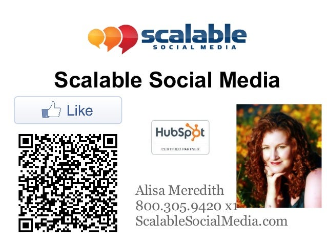 Scalable Social Media       Alisa Meredith       800.305.9420 x1       ScalableSocialMedia.com
