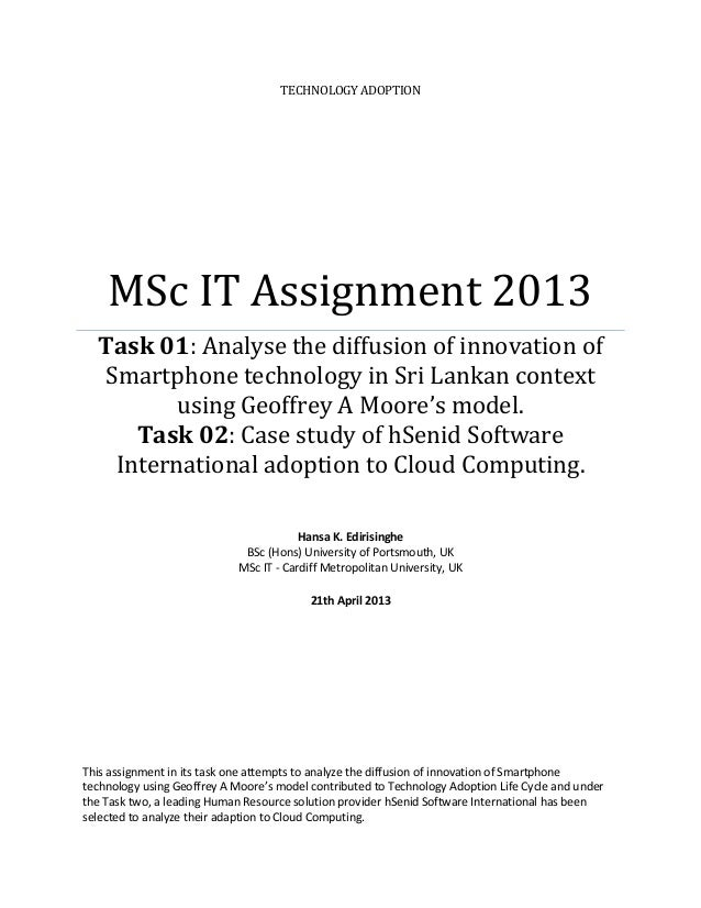 TECHNOLOGY ADOPTION  MSc IT Assignment 2013 Task 01: Analyse the diffusion of innovation of Smartphone technology in Sri L...