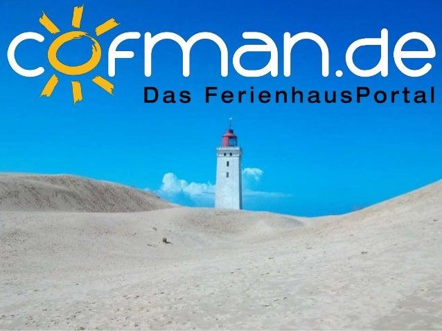 Wir sind…  einer der erfolgreichsten Ferienhaus-Vermittler auf dem europäischen Markt  Partner von mehr als 100 Ferienha...