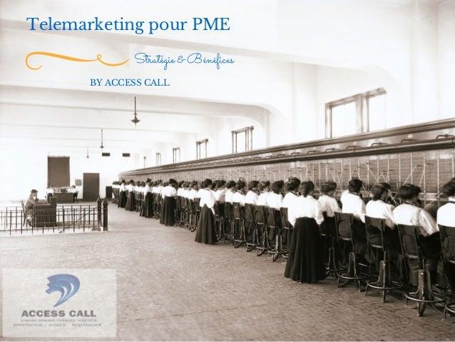 Telemarketing pour PME  Stratégie & Bénéfices  BY ACCESS CALL