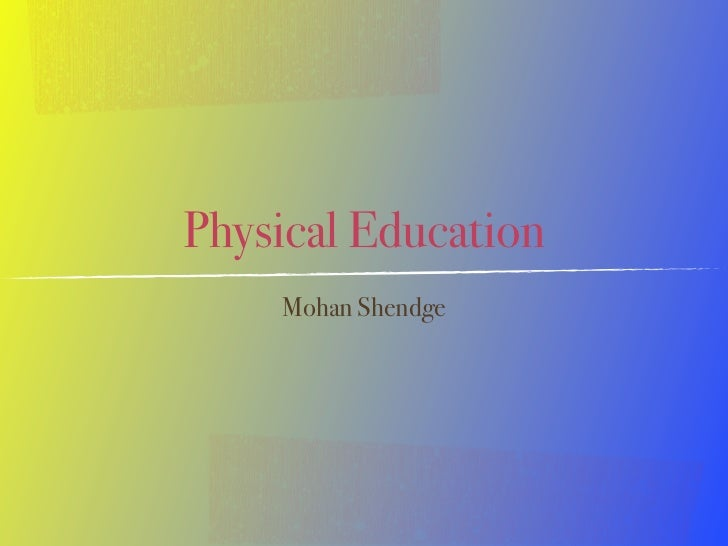 Physical Education    Mohan Shendge