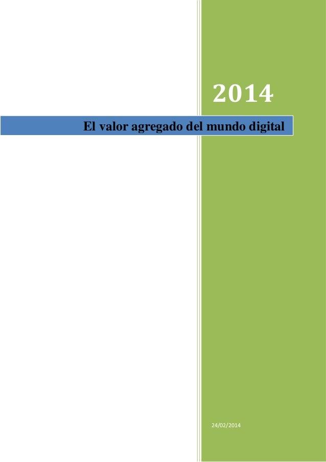 2014 El valor agregado del mundo digital  24/02/2014