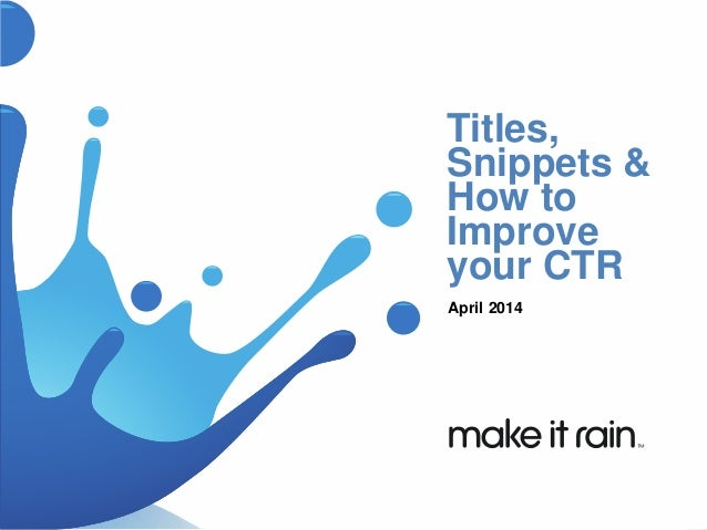 Titles, Snippets and How to Increase CTR