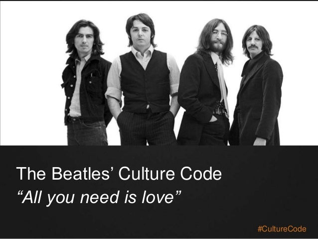 """The Beatles' Culture Code """"All you need is love"""" #CultureCode"""