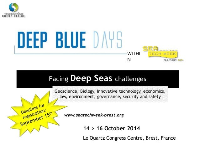 Facing Deep Seas challenges WITHI N Geoscience, Biology, Innovative technology, economics, law, environment, governance, s...