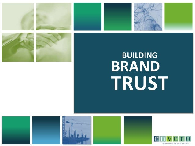 Is Your Brand Trusted Enough To Sell Itself? - Building Brand Trust/The Envero Brand Trust Index