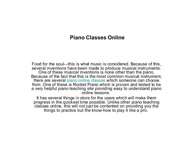 Piano Classes Online Food for the soul—this is what music is considered. Because of this, several inventions have been mad...