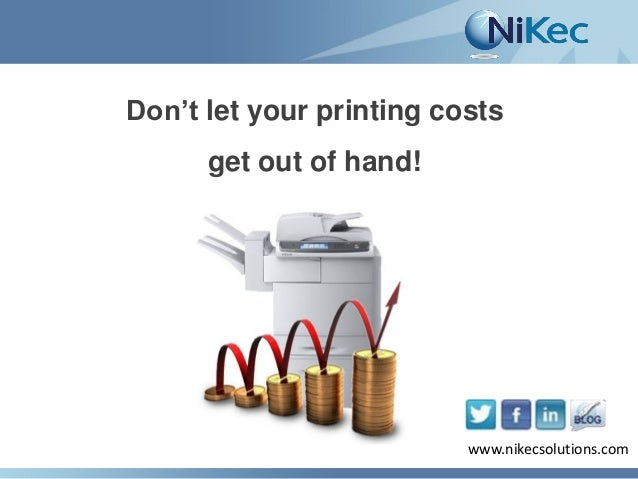 Don't let your printing costs get out of hand!