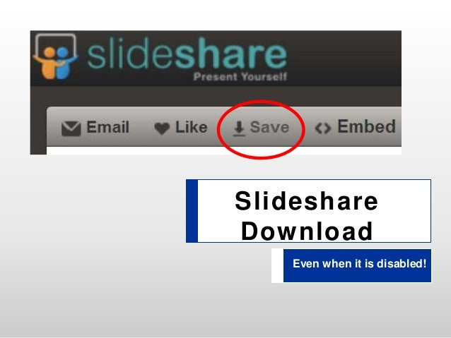 Slideshare Download Even when it is disabled!