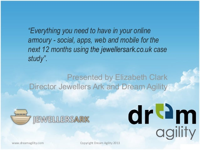 "www.dreamagility.com	    Copyright	   Dream	   Agility	   2013	    ""Everything you need to have in your online armoury - s..."
