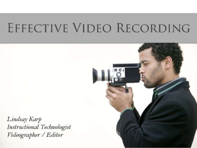 Effective Video Recording