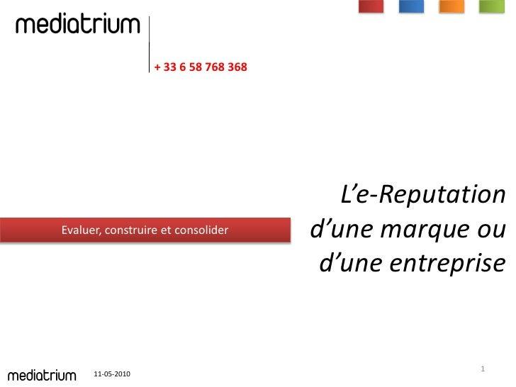 mediatrium                           + 33 6 58 768 368                                                      L'e-Reputation...