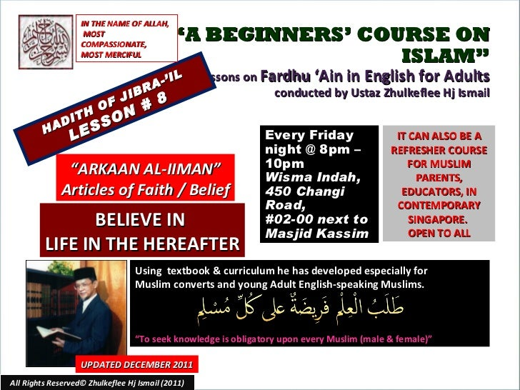 """"""" A BEGINNERS' COURSE ON ISLAM"""" Lessons on  Fardhu 'Ain in English for Adults conducted by Ustaz Zhulkeflee Hj Ismail HADI..."""