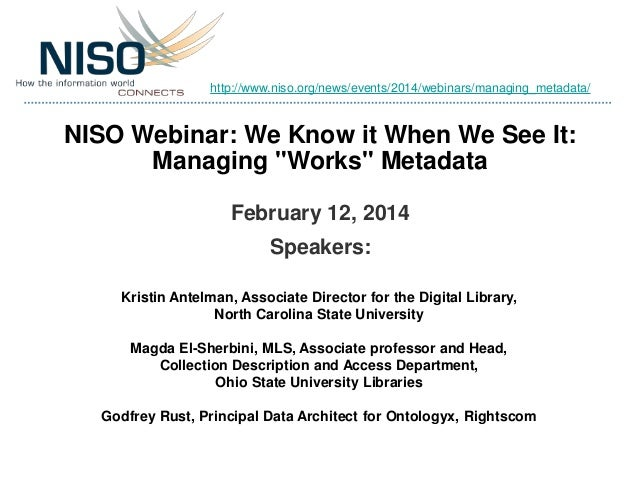 "Feb 12 NISO Webinar: We Know it When We See It: Managing ""Works"" Metadata"
