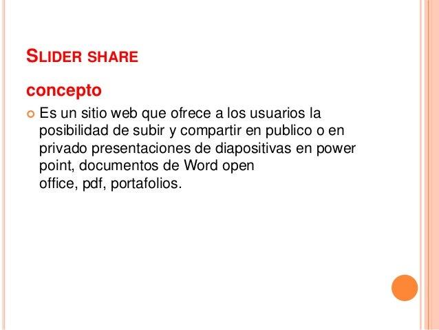 SLIDER SHAREconcepto   Es un sitio web que ofrece a los usuarios la    posibilidad de subir y compartir en publico o en  ...