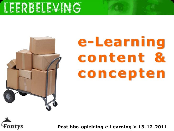 www.leerbeleving.nl       e-Learning       content &       conceptenPost hbo-opleiding e-Learning > 13-12-2011